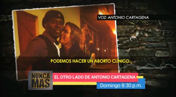 Antonio Cartagena pide abortar a su propio hijo