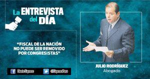 """Julio Rodríguez: """"Fiscal de la Nación  no puede ser removido  por congresistas"""""""