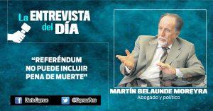 "Martín Belaunde: ""Referéndum no puede incluir pena de muerte"""