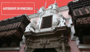 Autogolpe en Venezuela: Perú retira su embajador