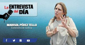 """Marisol Pérez Tello: """"En el caso de Toledo se probó desbalance patrimonial y coimas"""""""