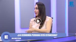 SIN ANESTESIA | ¿La economía peruana está estancada?