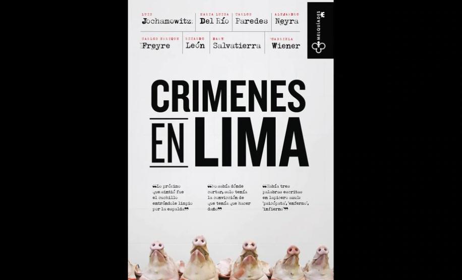 CRÍMENES EN LIMA: ANTOLOGÍA DE CRÓNICAS SOBRE ASESINATOS